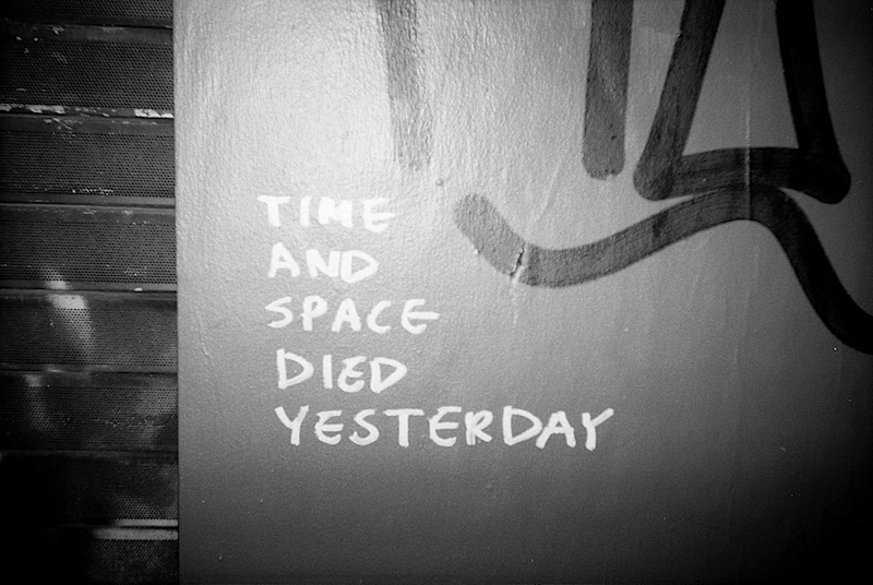 time_and_space_died_yesterday_graffiti.jpg